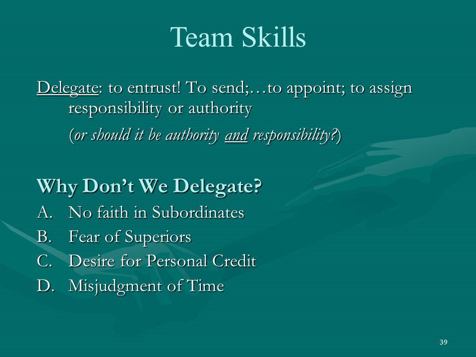 39 Delegate: to entrust.