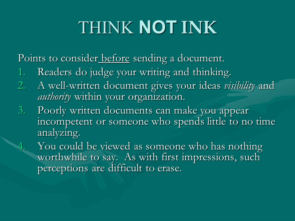 THINK NOT INK Points to consider before sending a document.