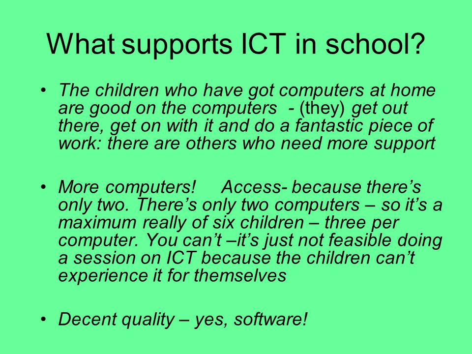 What supports ICT in school.