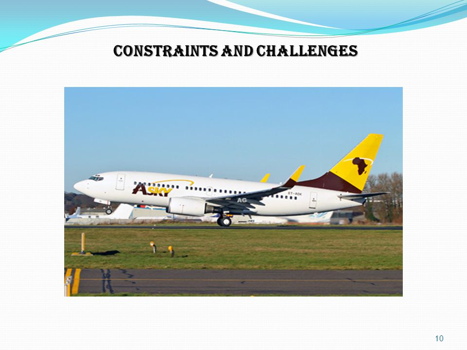 CONSTRAINTS AND CHALLENGES 10