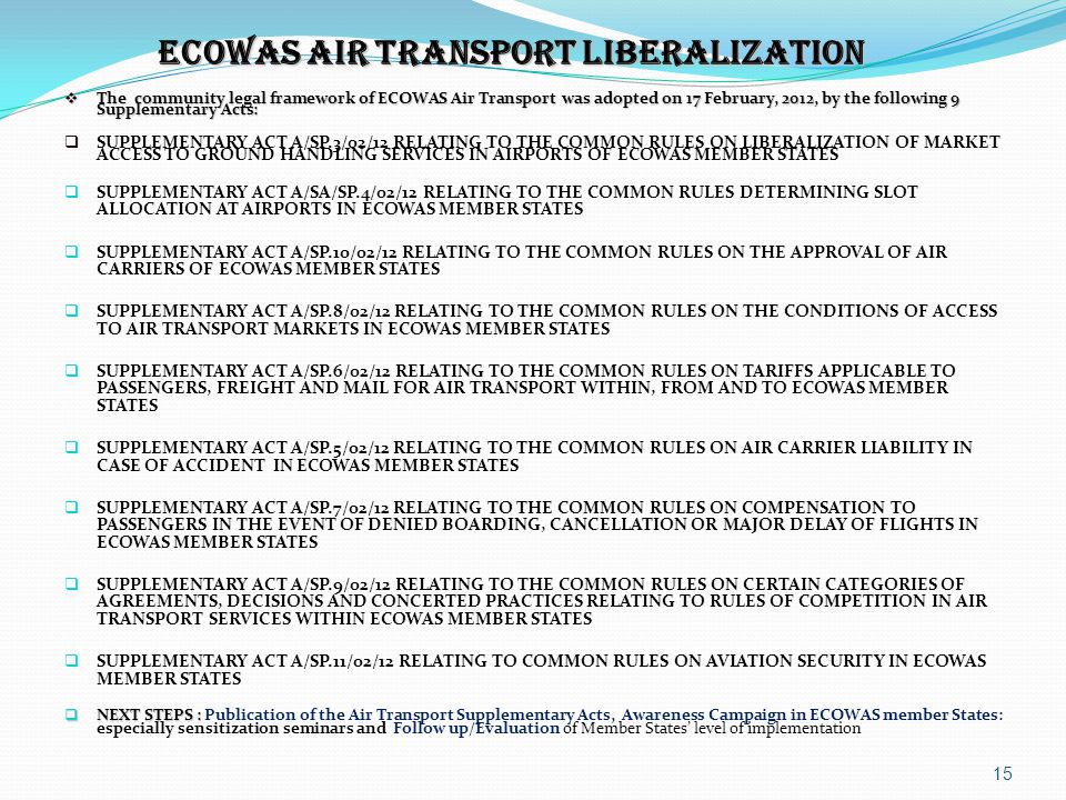 ECOWAS AIR TRANSPORT LIBERALIZATION  The community legal framework of ECOWAS Air Transport was adopted on 17 February, 2012, by the following 9 Suppl