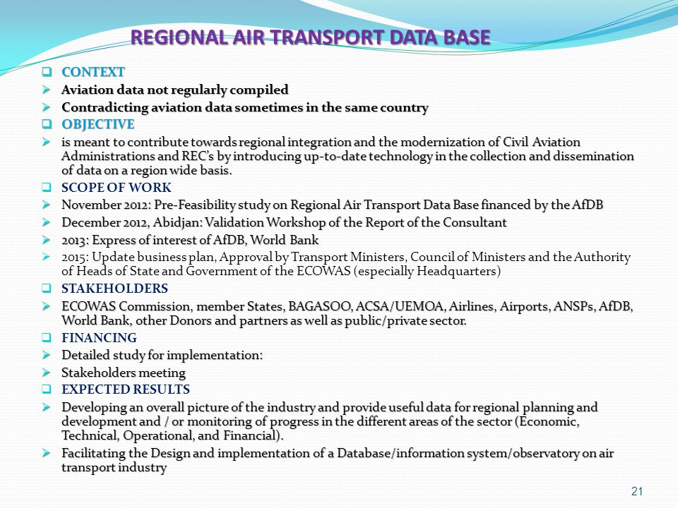 REGIONAL AIR TRANSPORT DATA BASE REGIONAL AIR TRANSPORT DATA BASE  CONTEXT  Aviation data not regularly compiled  Contradicting aviation data somet