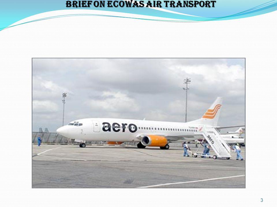 BRIEF ON ECOWAS AIR TRANSPORT BRIEF ON ECOWAS AIR TRANSPORT 3