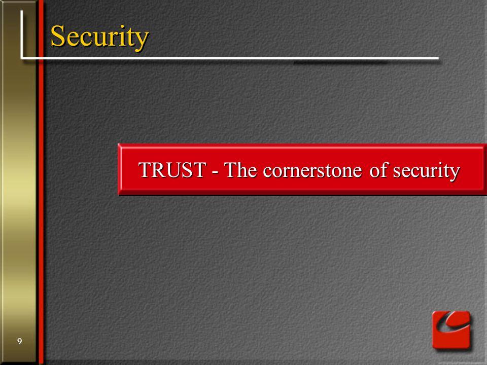 9 Security TRUST - The cornerstone of security