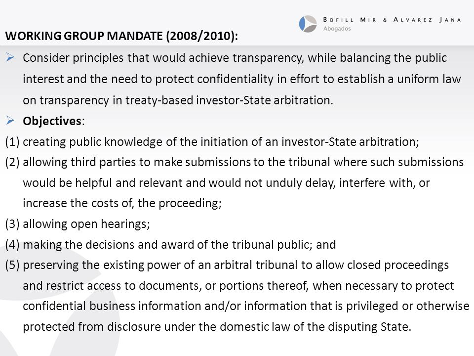  PREAMBLE: Believing that the Rules on Transparency in Treaty-based Investor-State Arbitration adopted by the United Nations Commission on International Trade Law on 11 July 2013 ( UNCITRAL Rules on Transparency ), effective as of 1 April 2014, would contribute significantly to the establishment of a harmonized legal framework for a fair and efficient settlement of international investment disputes, Noting the great number of treaties providing for the protection of investments or investors already in force, and the practical importance of promoting the application of the UNCITRAL Rules on Transparency to arbitration under those already concluded investment treaties, Noting also article 1(2) and (9) of the UNCITRAL Rules on Transparency, Have agreed as follows…