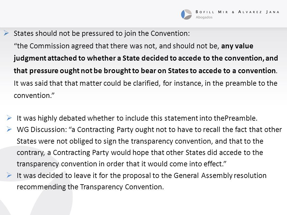 IMPORTANT DRAFTING CONSIDERATIONS:  Relation between the transparency convention and existing investment treaties A great number of delegations were inclined to view the transparency convention as a successive treaty pursuant to article 30 of the Vienna Convention.