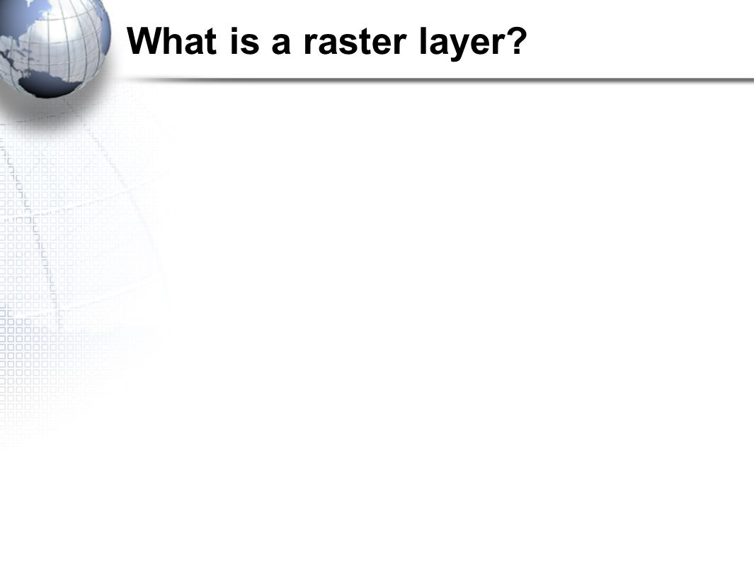 What is a raster layer
