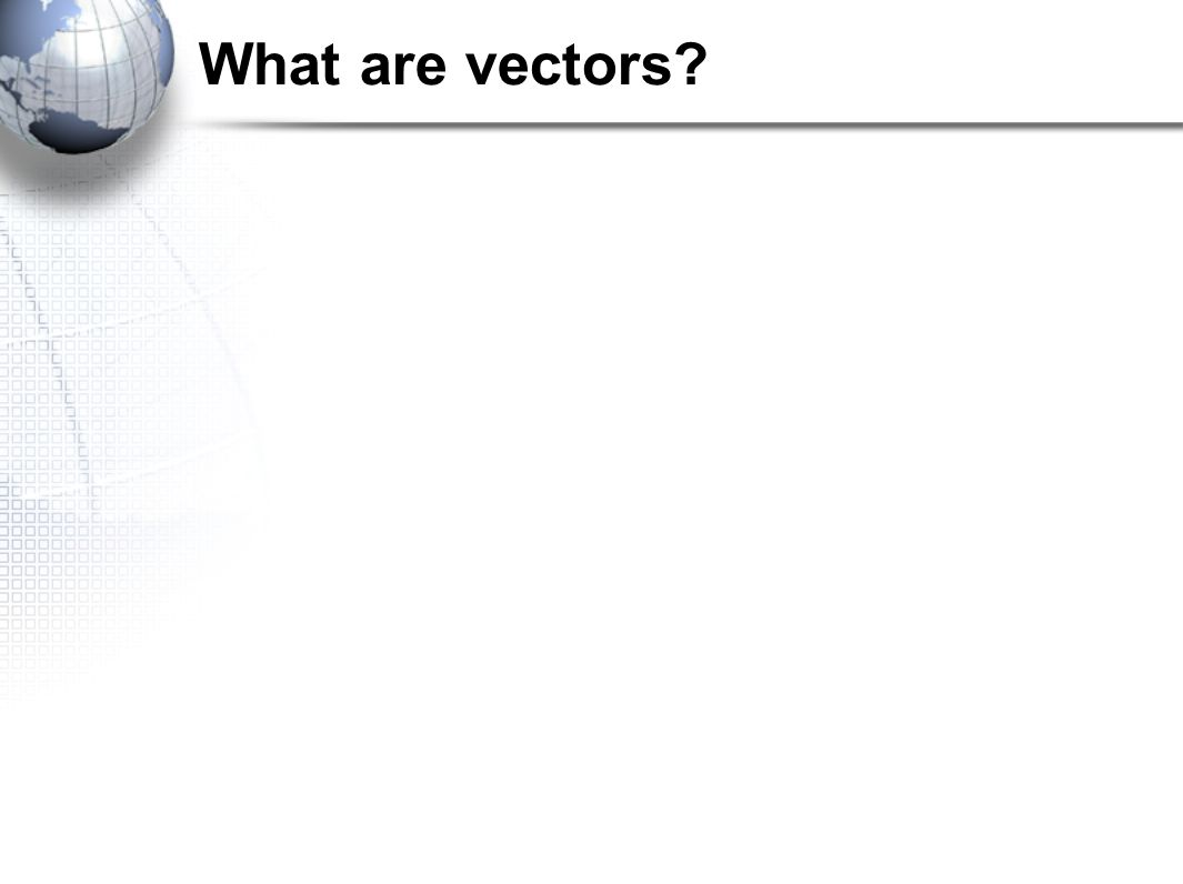 What are vectors