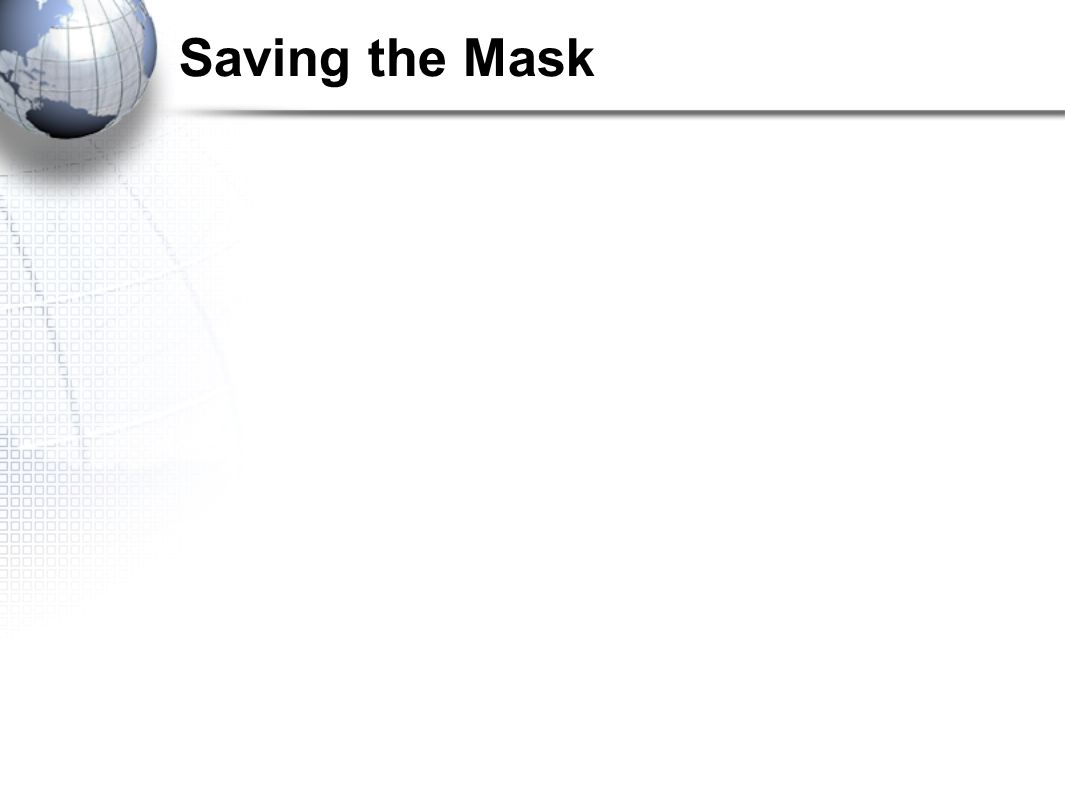 Saving the Mask