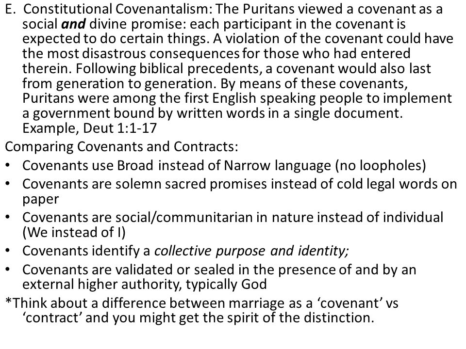 E. Constitutional Covenantalism: The Puritans viewed a covenant as a social and divine promise: each participant in the covenant is expected to do cer