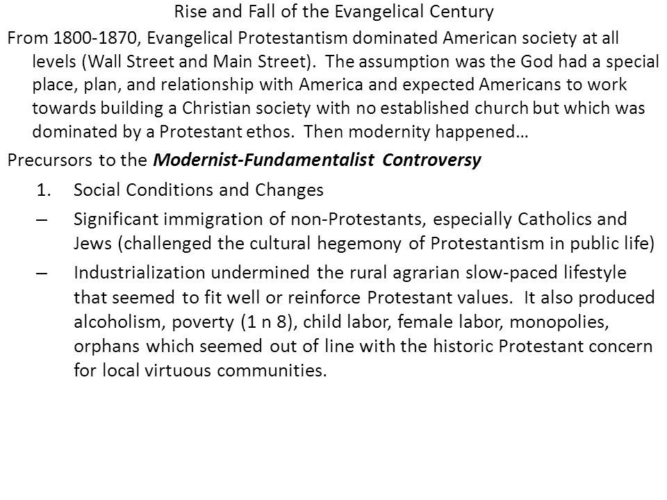 Rise and Fall of the Evangelical Century From 1800-1870, Evangelical Protestantism dominated American society at all levels (Wall Street and Main Stre