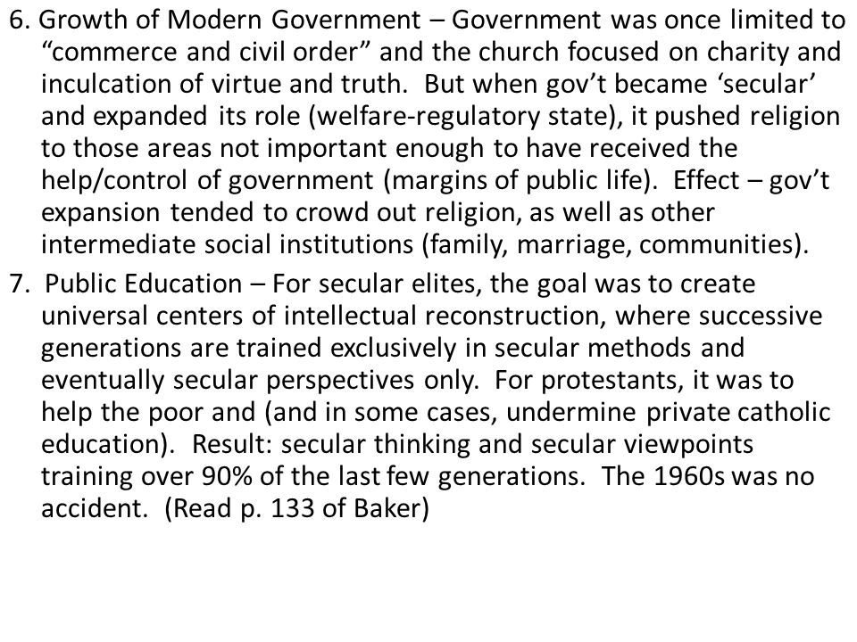 """6. Growth of Modern Government – Government was once limited to """"commerce and civil order"""" and the church focused on charity and inculcation of virtue"""
