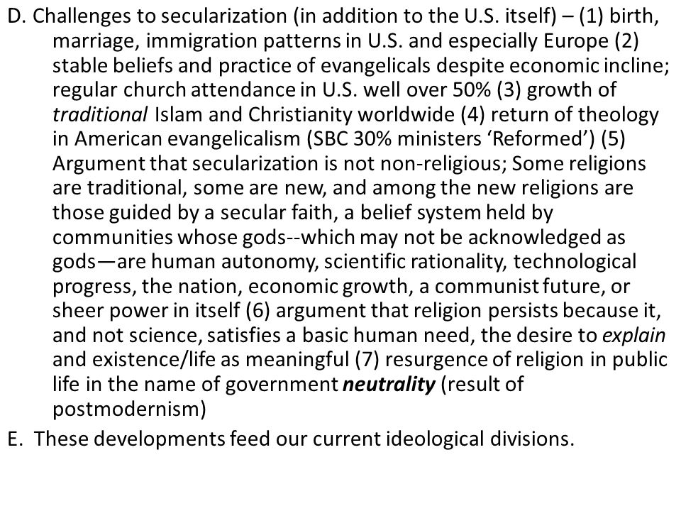 D. Challenges to secularization (in addition to the U.S. itself) – (1) birth, marriage, immigration patterns in U.S. and especially Europe (2) stable
