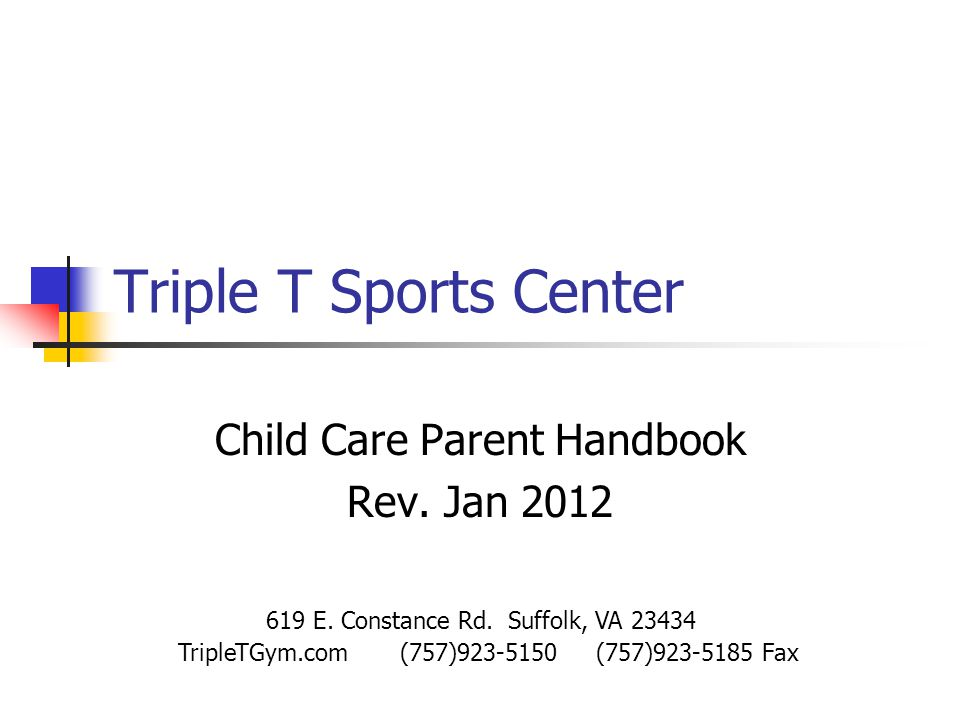 Triple T Sports Center Child Care Parent Handbook Rev.