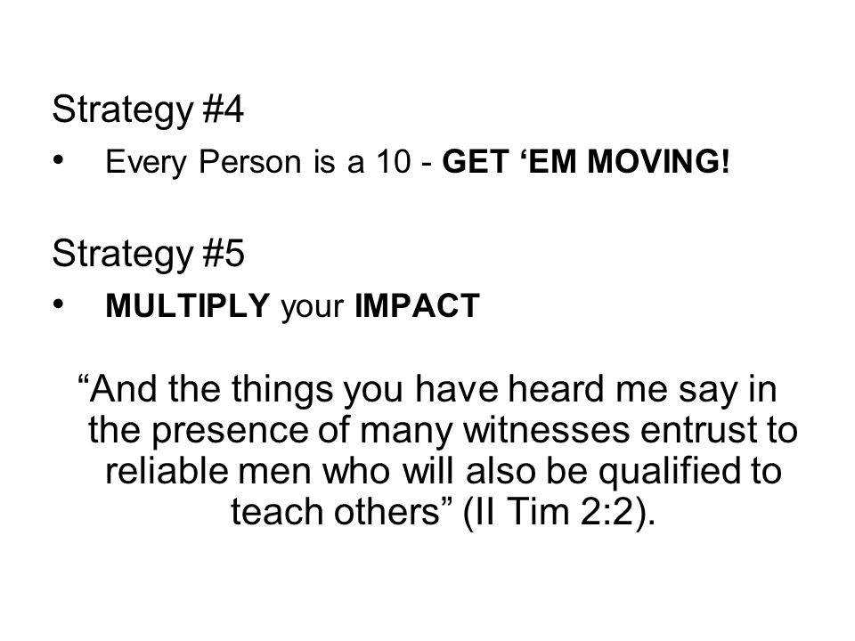 Strategy #4 Every Person is a 10 - GET 'EM MOVING.
