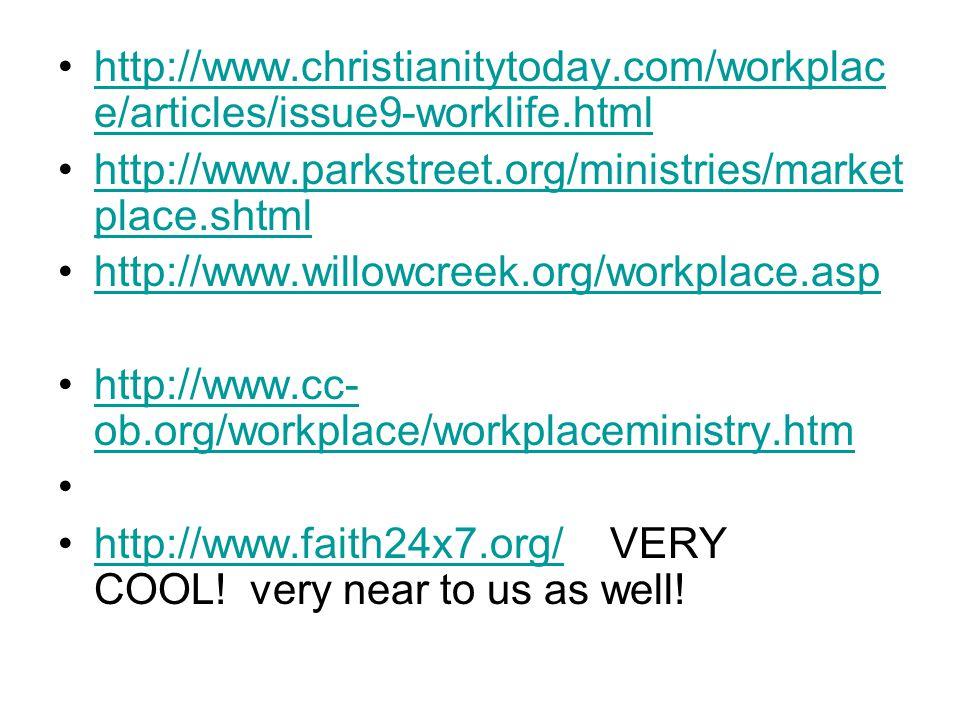 http://www.christianitytoday.com/workplac e/articles/issue9-worklife.htmlhttp://www.christianitytoday.com/workplac e/articles/issue9-worklife.html htt