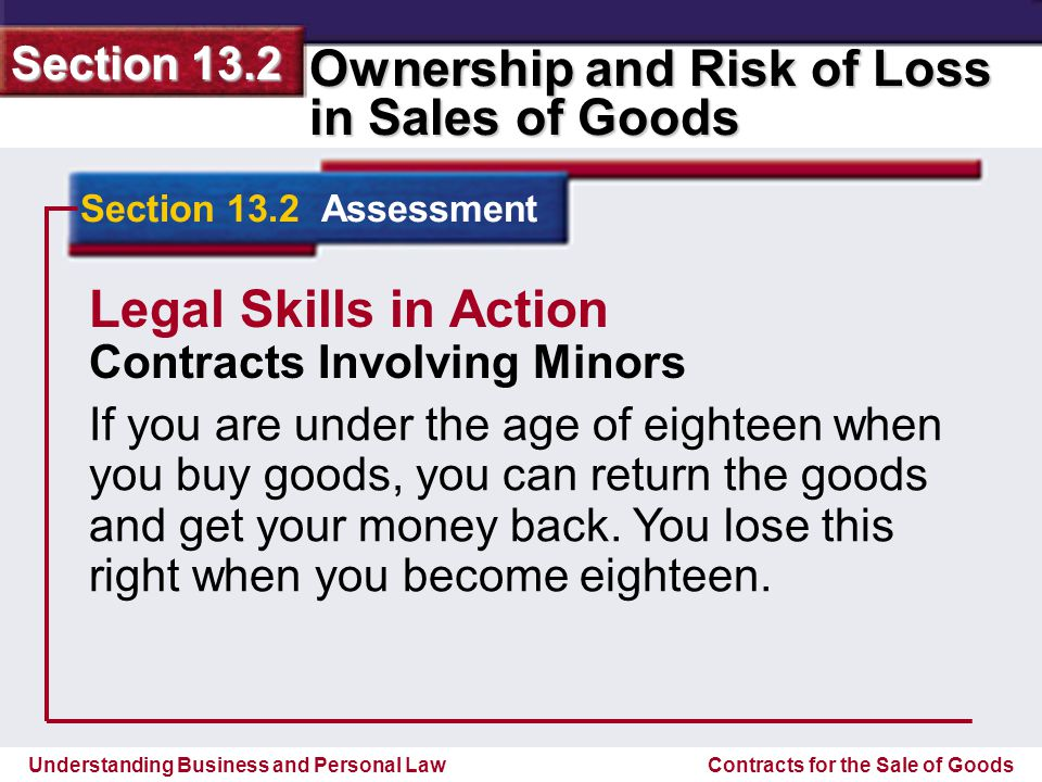 Understanding Business and Personal Law Ownership and Risk of Loss in Sales of Goods Section 13.2 Contracts for the Sale of Goods Section 13.2 Assessm