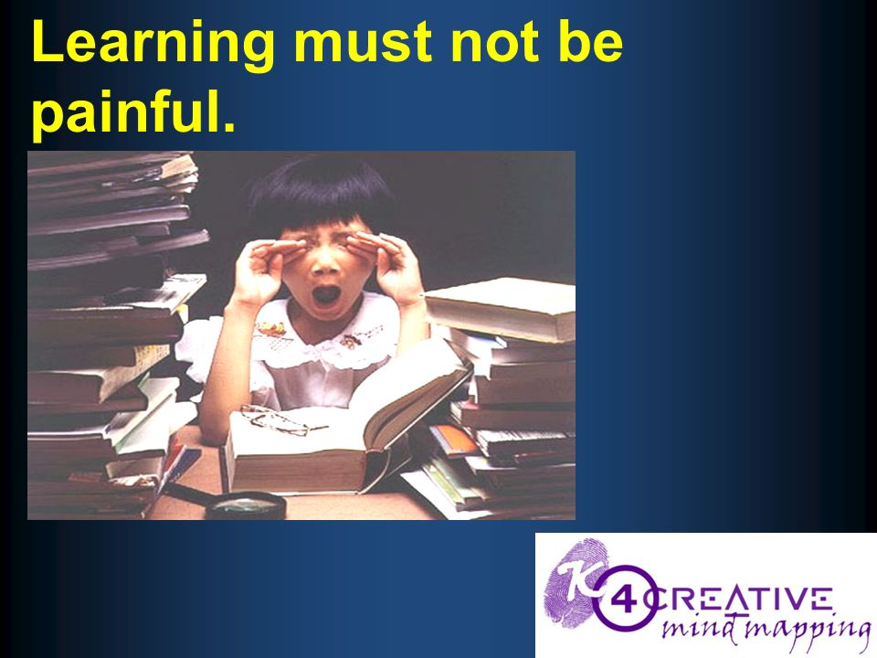 Learning must not be painful.