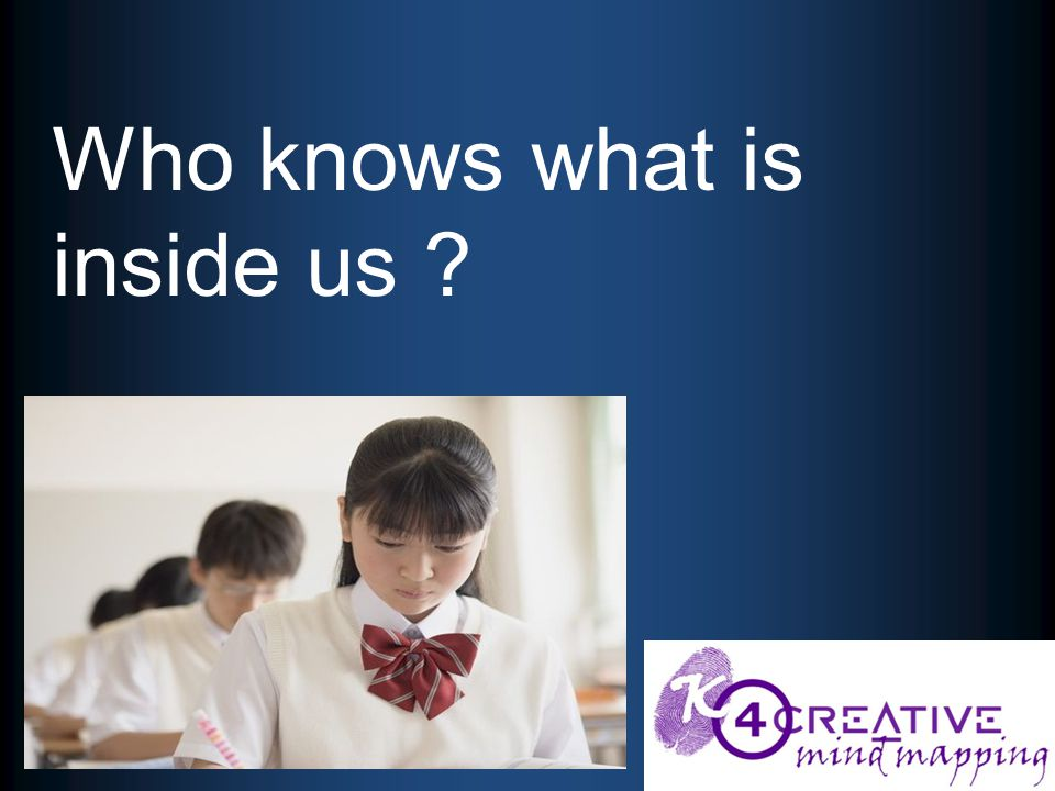 Who knows what is inside us ?