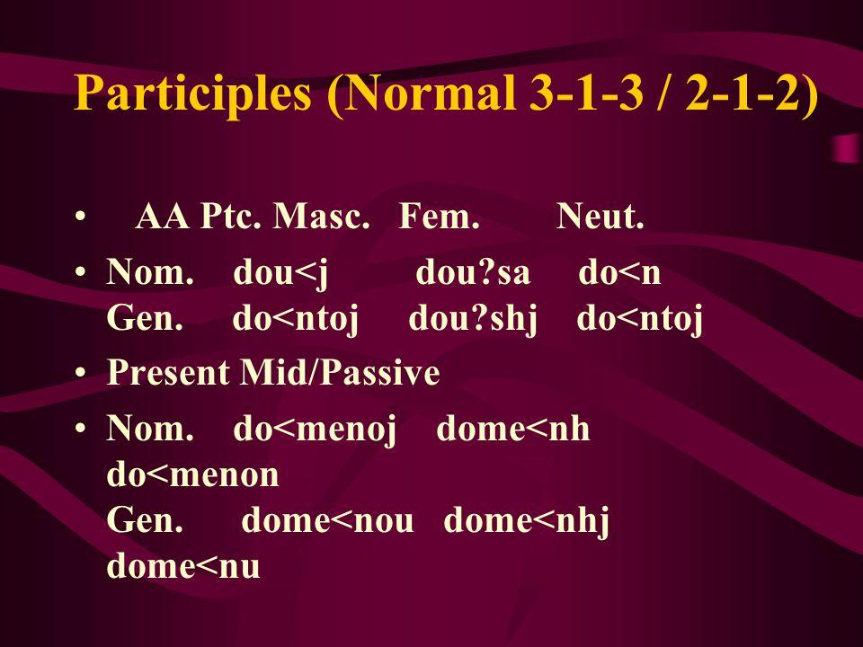 Participles (Normal 3-1-3 / 2-1-2) AA Ptc. Masc. Fem.