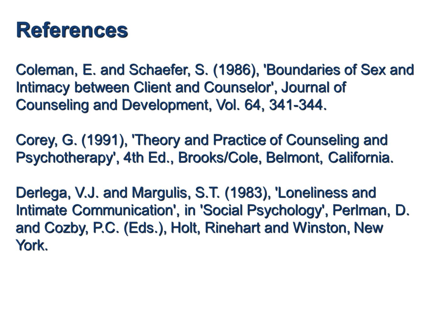 References Coleman, E. and Schaefer, S.
