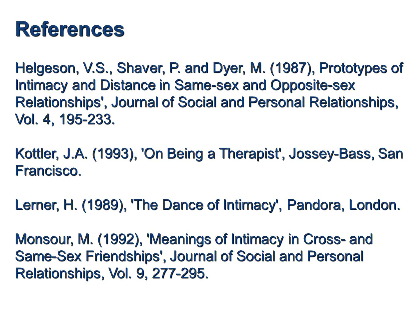 References Helgeson, V.S., Shaver, P. and Dyer, M.