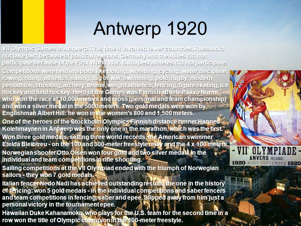 Antwerp 1920 VII Olympic Games in Antwerp.This time it involved fewer countries.