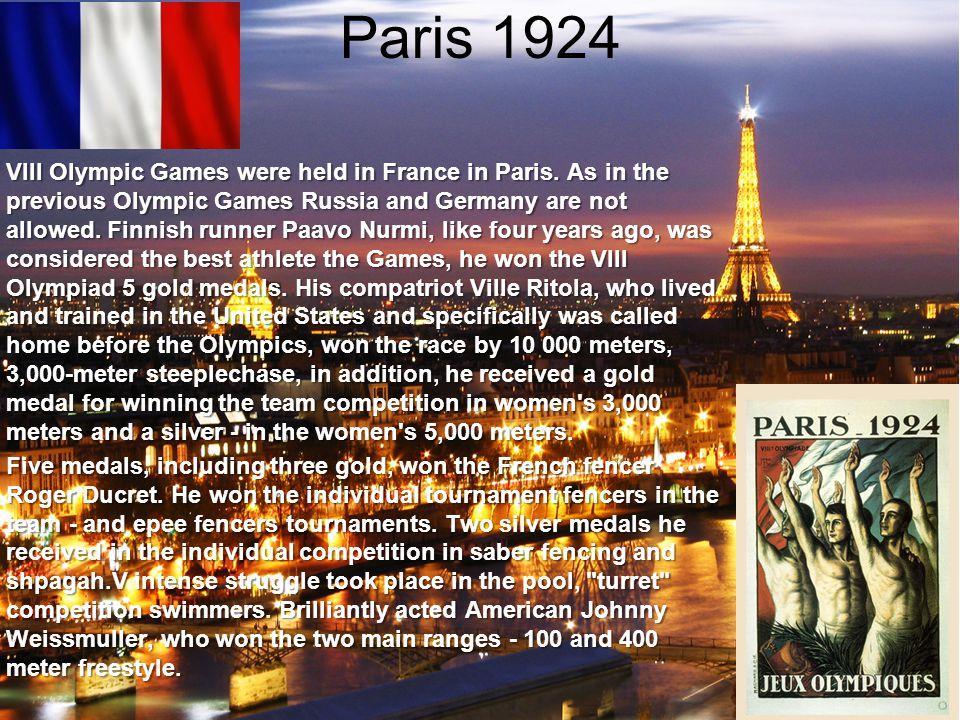 Paris 1924 VIII Olympic Games were held in France in Paris.