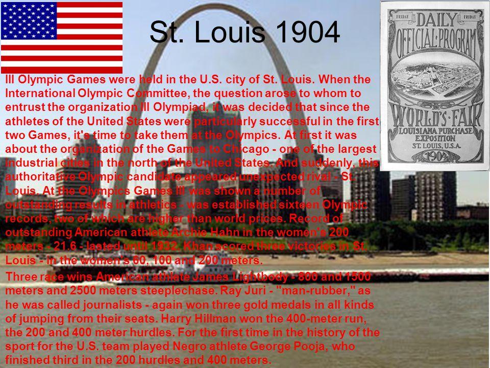 St. Louis 1904 III Olympic Games were held in the U.S.