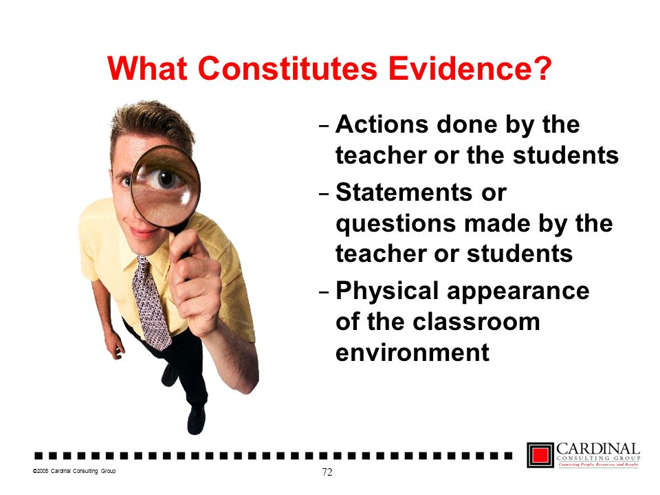©2005 Cardinal Consulting Group What Constitutes Evidence.