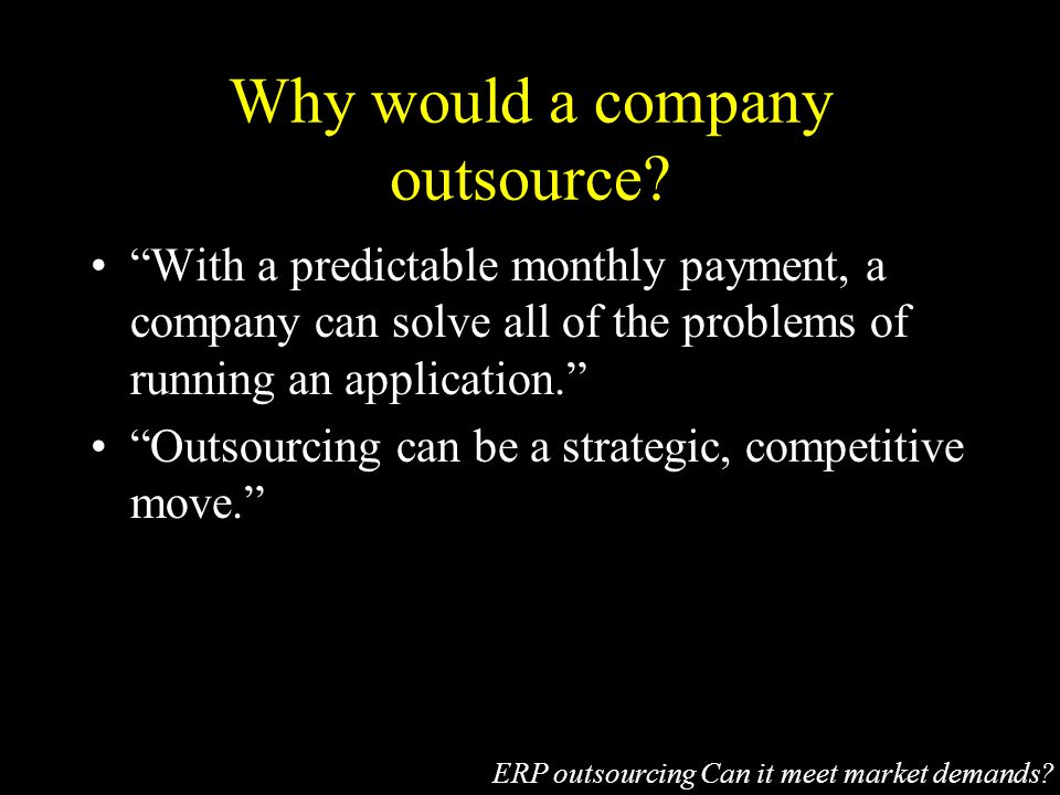Why would a company outsource.