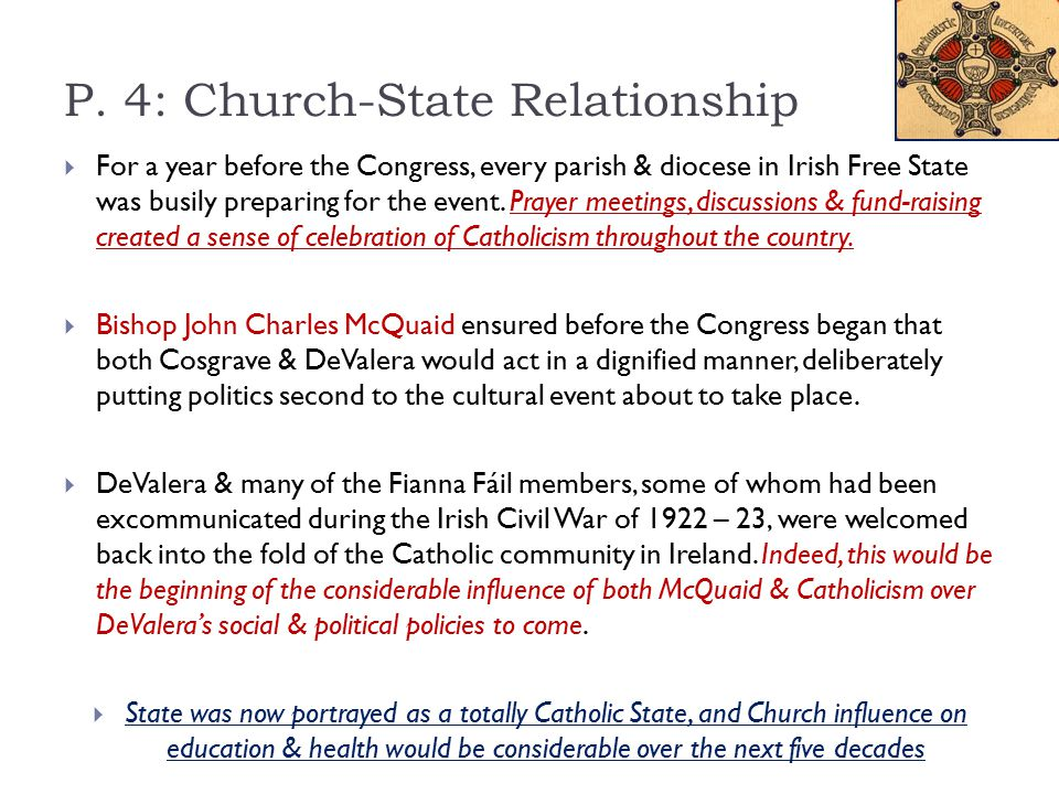 P. 4: Church-State Relationship  For a year before the Congress, every parish & diocese in Irish Free State was busily preparing for the event. Praye