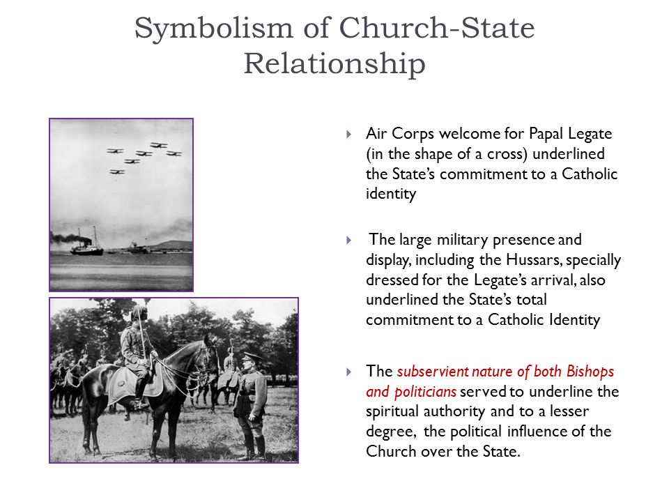 Symbolism of Church-State Relationship  Air Corps welcome for Papal Legate (in the shape of a cross) underlined the State's commitment to a Catholic