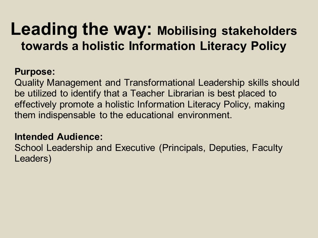 TLs fulfill a number of roles on a daily basis which are pertinent to the success of the implementation of an Information Literacy Policy… KARA