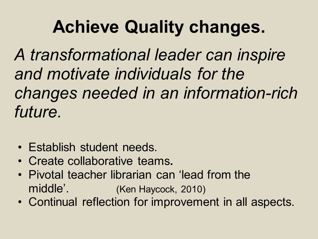 Achieve Quality changes.