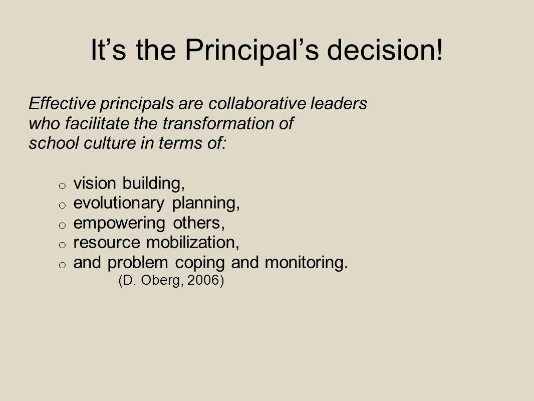 It's the Principal's decision.