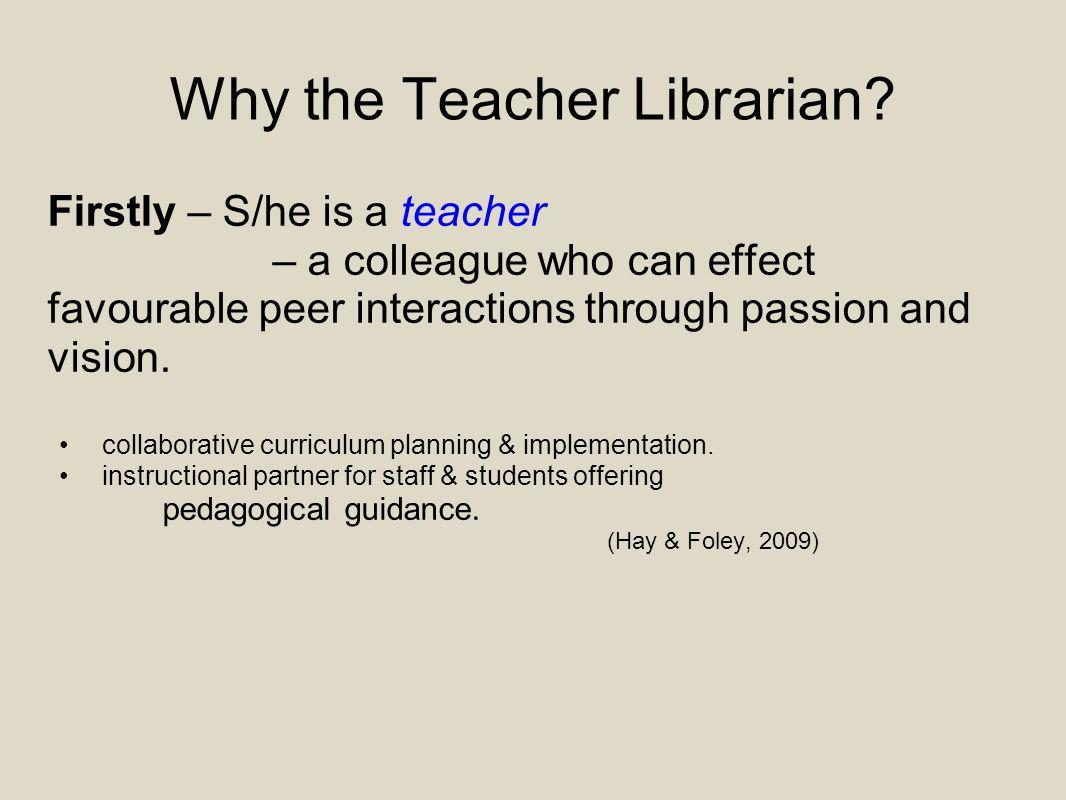 Why the Teacher Librarian.