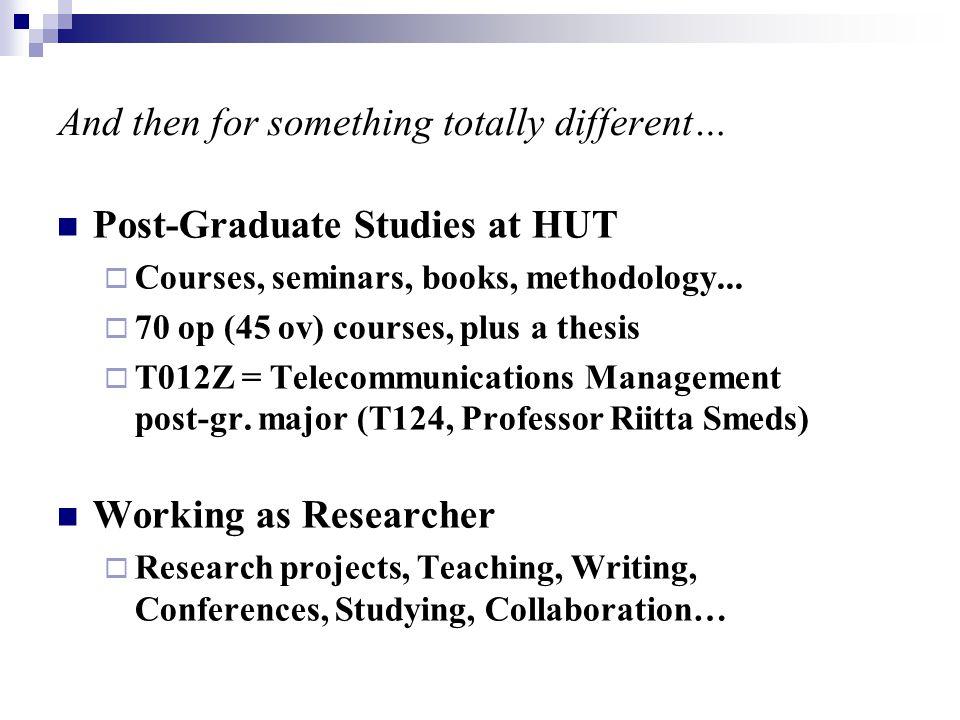 Post-Graduate Studies at HUT  Courses, seminars, books, methodology...