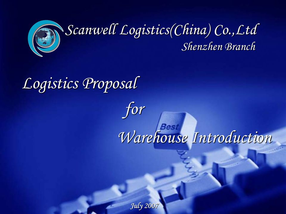 Scanwell Logistics(China) Co.,Ltd Shenzhen Branch Logistics Proposal for Warehouse Introduction July 2007