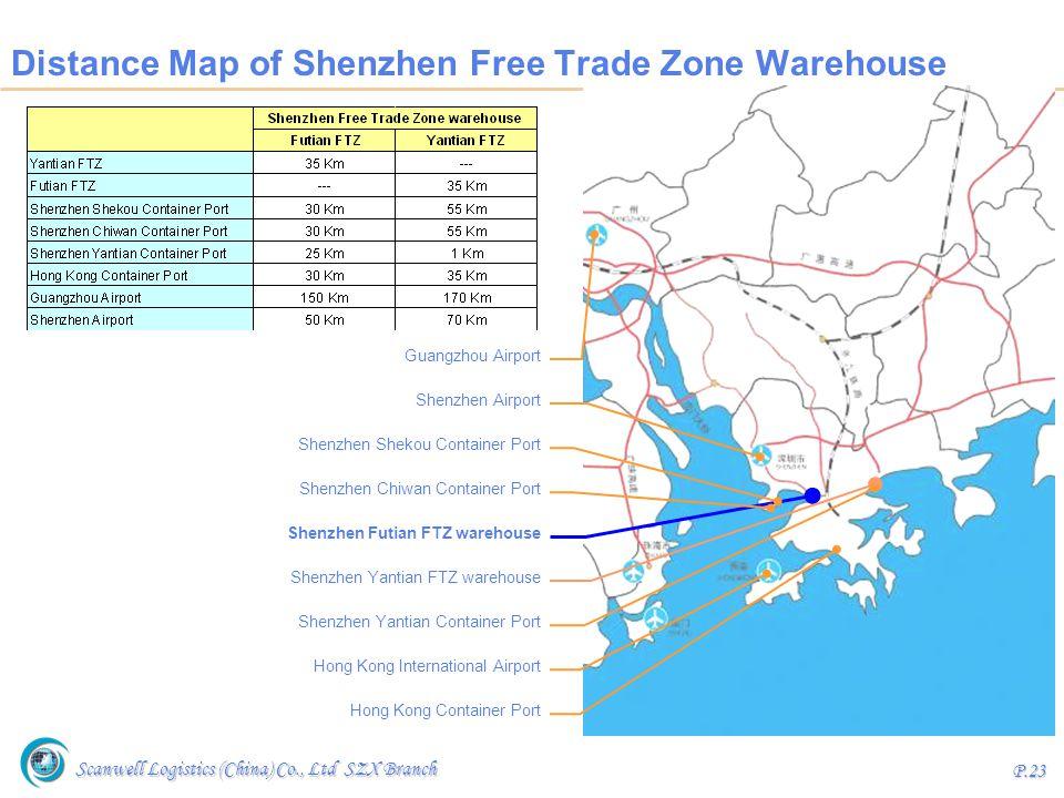 Scanwell Logistics (China) Co., Ltd SZX Branch P.23 Distance Map of Shenzhen Free Trade Zone Warehouse Hong Kong Container Port Hong Kong Internationa