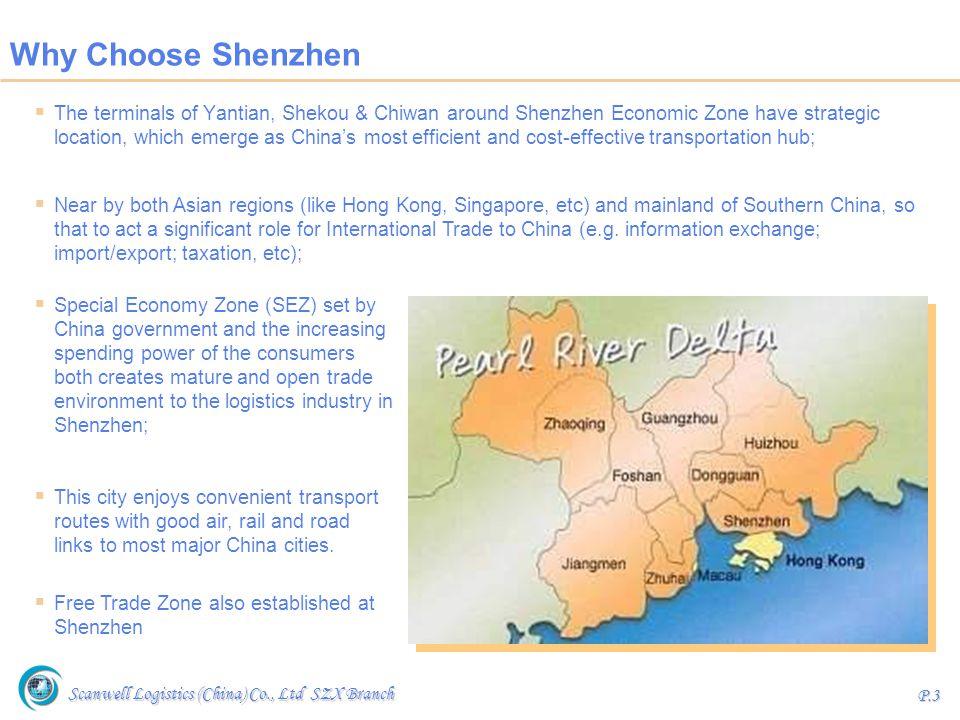 Scanwell Logistics (China) Co., Ltd SZX Branch P.3 Why Choose Shenzhen  The terminals of Yantian, Shekou & Chiwan around Shenzhen Economic Zone have