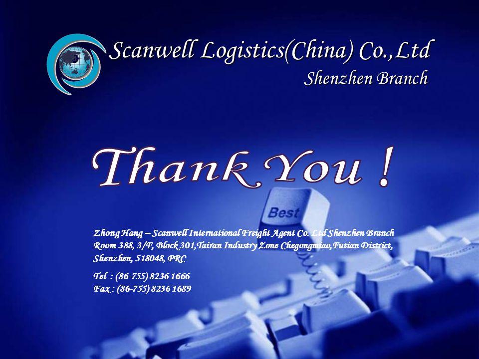 Scanwell Logistics(China) Co.,Ltd Shenzhen Branch Zhong Hang – Scanwell International Freight Agent Co. Ltd Shenzhen Branch Room 388, 3/F, Block 301,T