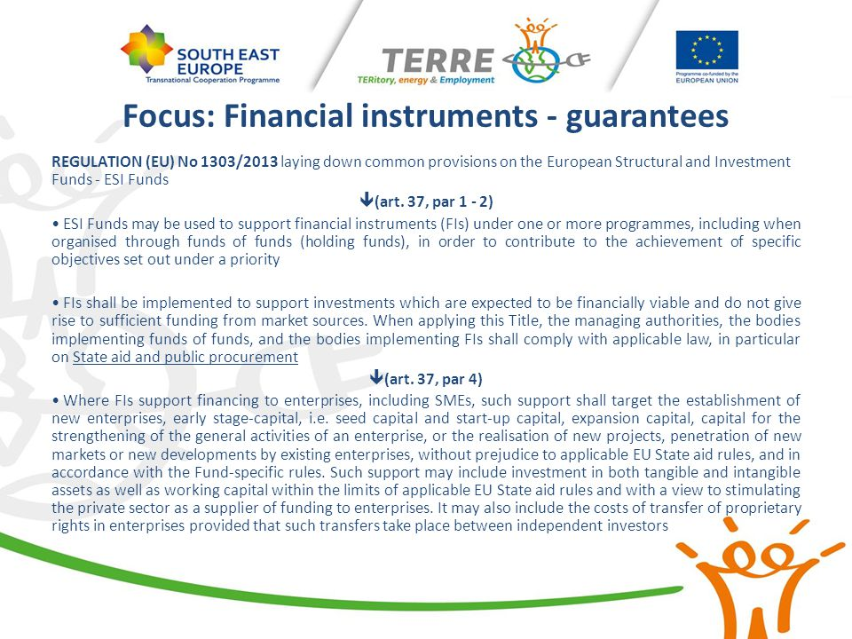 Focus: Financial instruments - guarantees REGULATION (EU) No 1303/2013 laying down common provisions on the European Structural and Investment Funds -