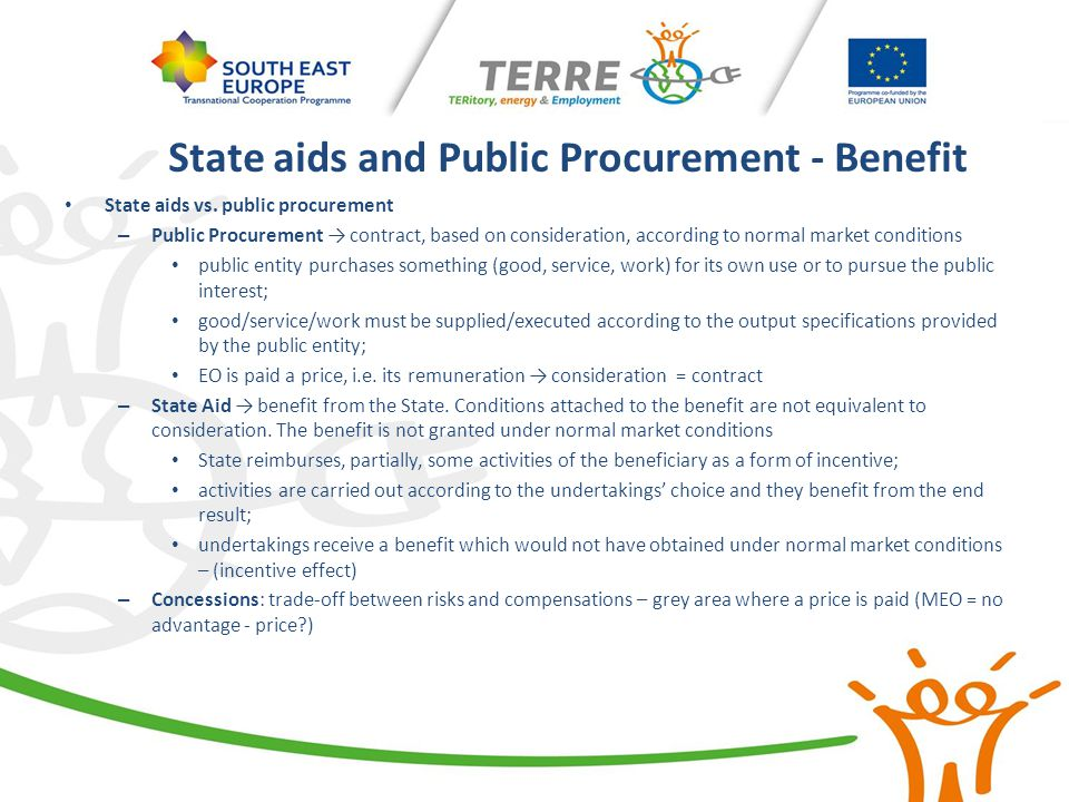 State aids and Public Procurement - Benefit State aids vs. public procurement – Public Procurement → contract, based on consideration, according to no