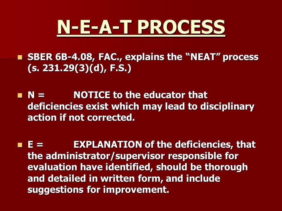 "N-E-A-T PROCESS SBER 6B-4.08, FAC., explains the ""NEAT"" process (s. 231.29(3)(d), F.S.) SBER 6B-4.08, FAC., explains the ""NEAT"" process (s. 231.29(3)("