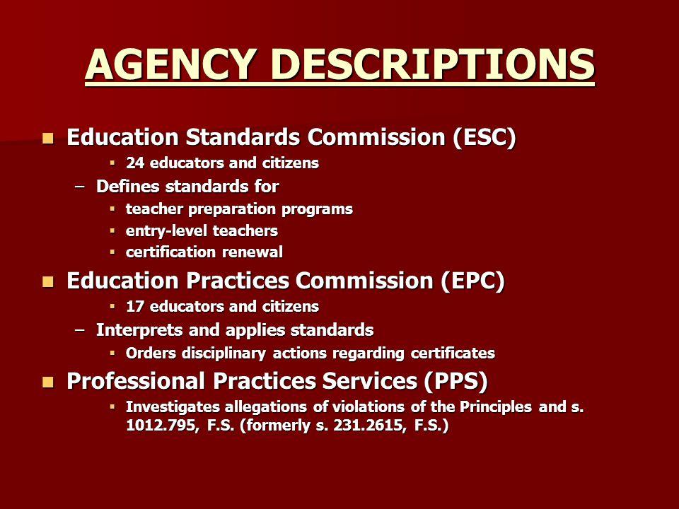 AGENCY DESCRIPTIONS Education Standards Commission (ESC) Education Standards Commission (ESC)  24 educators and citizens –Defines standards for  tea