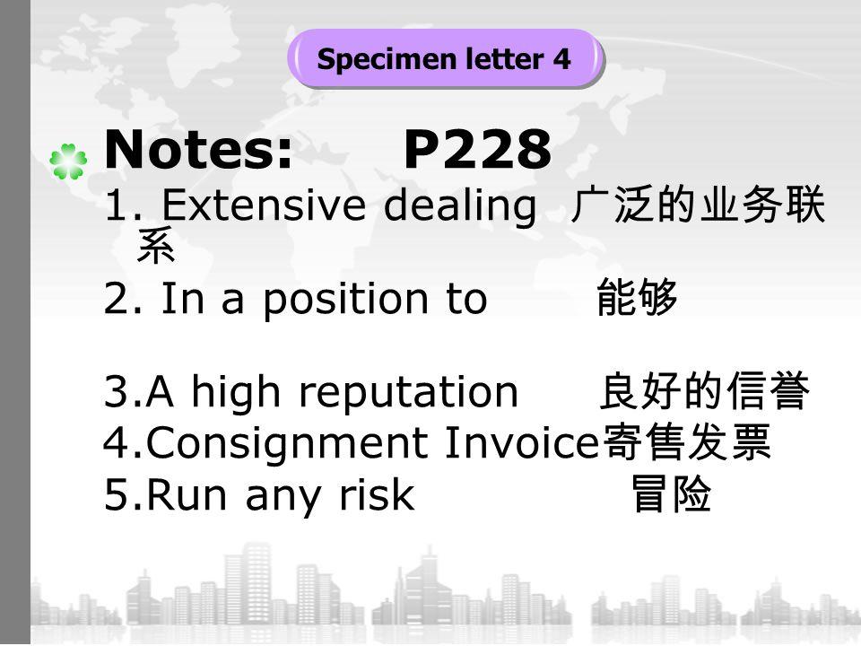 Notes: P228 1.Extensive dealing 广泛的业务联 系 2.
