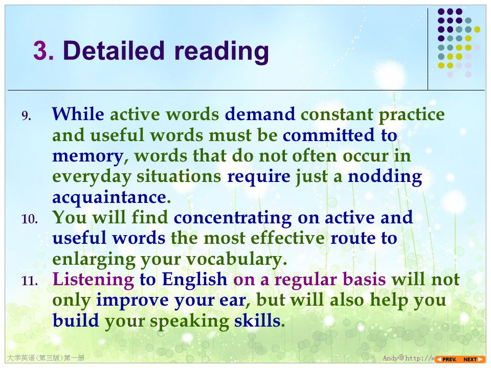 9. While active words demand constant practice and useful words must be committed to memory, words that do not often occur in everyday situations requ