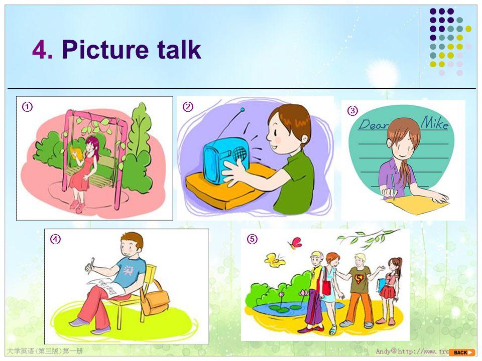 4. Picture talk ① ⑤④ ③ ②