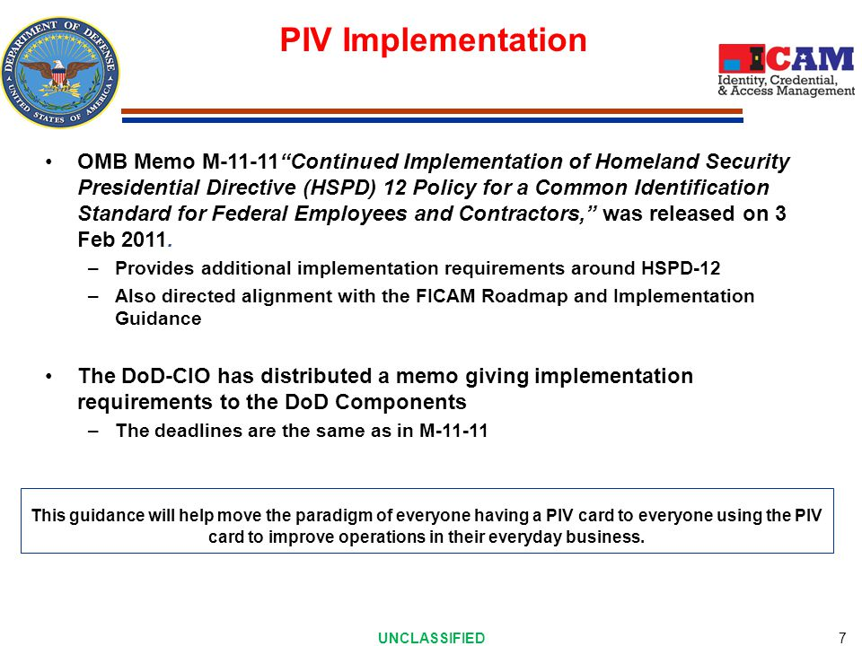 UNCLASSIFIED 8 Federal Bridge Approved PIV-I Providers: –VeriSign, Inc.